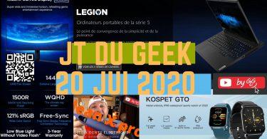 Actu Tech 20 Juillet Jt Du Geek By Glg