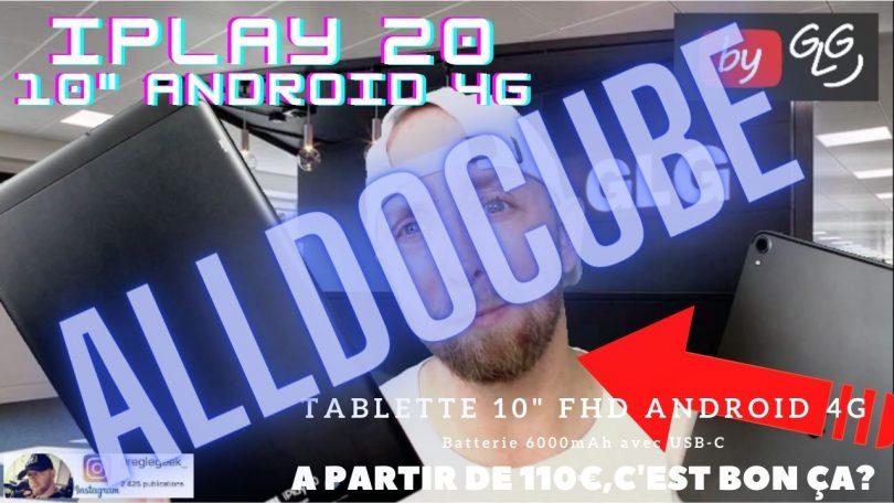 Alldocube Iplay 20 4g, Une Bonne Tablette 10 Android 4g Sous Tous Rapports.