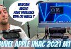 imac 2021, on test ion compare la webcam,micro et hp face a la concurence,bien ou mieux