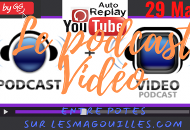 Le Podcast Video 29 Mars
