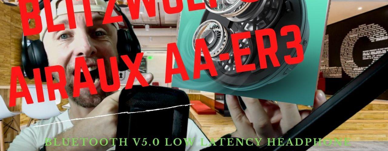 test casque blitzwolf airaux aa er3 bt5.0 avec dual drivers et low latency à moins de 25€, je le voulais absolument