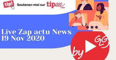 Zap Actu News By Glg Du 19 Nov, Pas Que Des Bonnes Nouvelles...