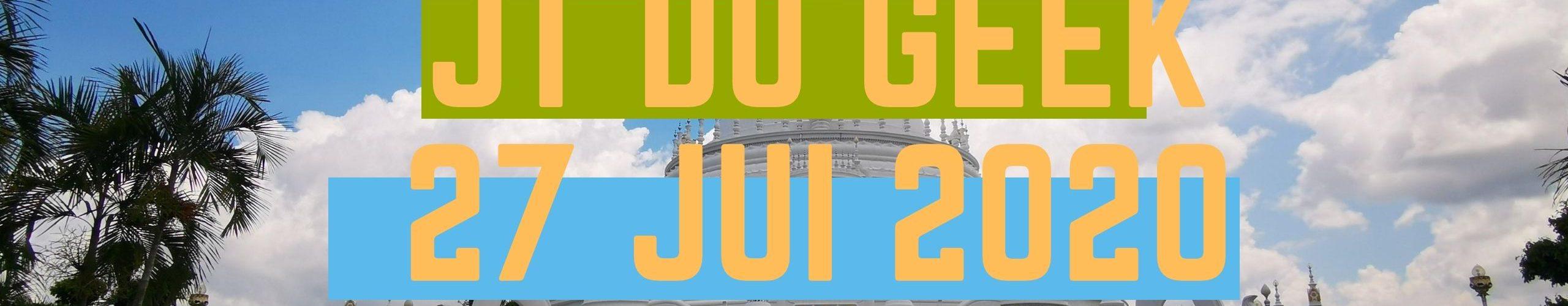 Zap Actu Tech Jt Du Geek 27 Juillet